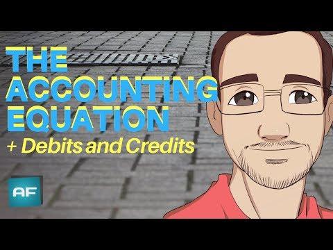 The Accounting Equation PLUS Debits & Credits: Accounting Basics and Fundamental Theory