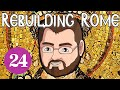 Rebuilding Rome [Part 24] The Boot - Byzantium - Let's Play Europa Universalis 4