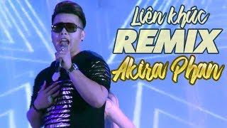 Liên Khúc Remix Mong Kiếp Sau Vẫn Là Anh Em - Akira Phan (LiveShow ...