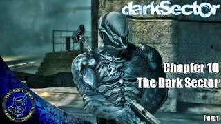Dark Sector (PC): Chapter 10 | THE DARK SECTOR | Part 1 (HD 60FPS)