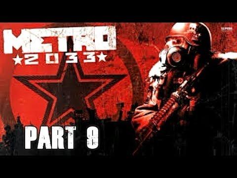 Metro 2033 Redux Walkthrough Part 9 Let's Play Gameplay Playthrough