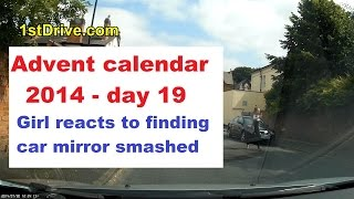 Girl reacts to finding car mirror smashed - Christmas Advent calendar 2014 day 19