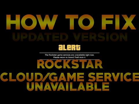 Gta 5 - How To Fix Rockstar Cloud/Game Service Unavailable [UPDATED VERSION]