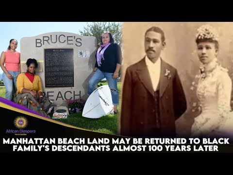 Manhattan Beach Land May Be Returned To Black Family's Descendants Almost 100 Years Later