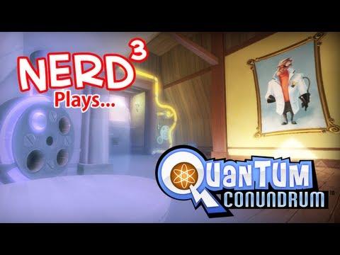 Nerd³ Plays... Quantum Conundrum