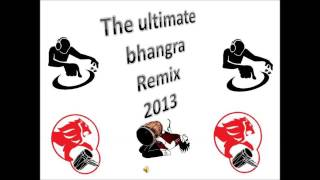 The ultimate bhangra remix 2013
