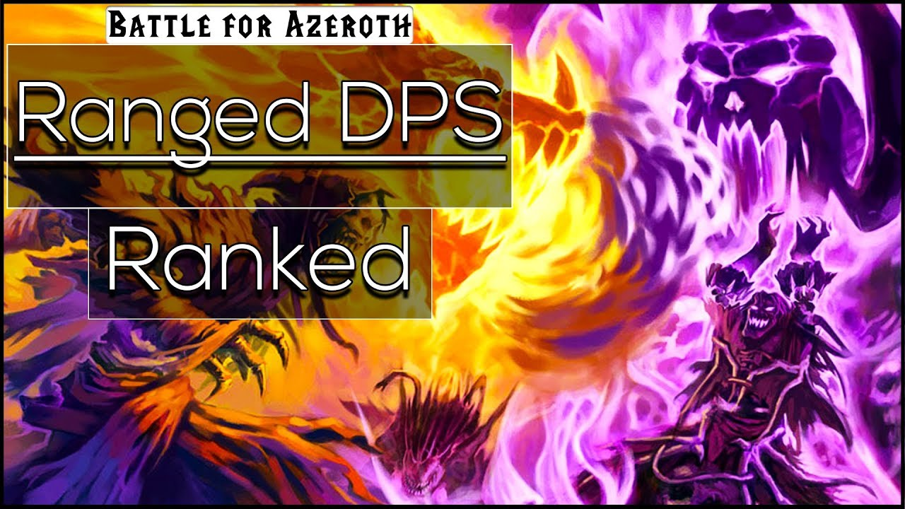BFA Ranged DPS Ranked, Class Changes and What's the Most Fun Specs?