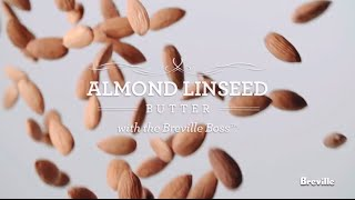 Almond Linseed Chia Seed Butter Recipe Powered By The Boss Blender From Breville