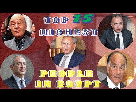 TOP 15 RICHEST PEOPLE IN EGYPT IN 2017 with their networth in (Egyptian Pounds, $, CFA, Pounds)