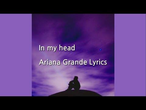 가사해석  In My Head - Ariana Grande