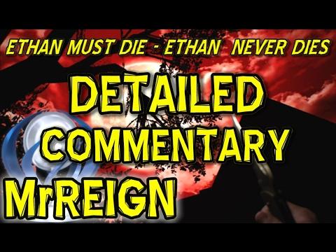 Resident Evil 7 Ethan Never Dies Ethan Must Die Detailed