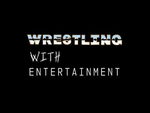 Wrestling With Entertainment #32