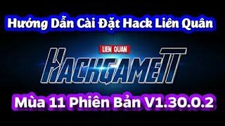 Hướng Dẫn Cài Đặt Hack Map Liên Quân Mùa 11 V1.30.2.3 Chi Tiết | HackGameTT