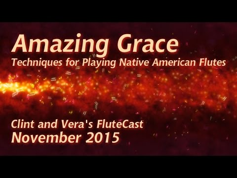 Amazing Grace - Native American Flute