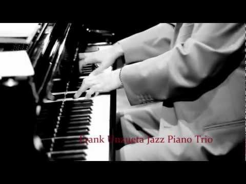 Frank Unzueta Jazz Piano Trio -Happy Toes (Live)