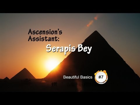 Ascension's Assistant: Serapis Bey- Beautiful Basics 7