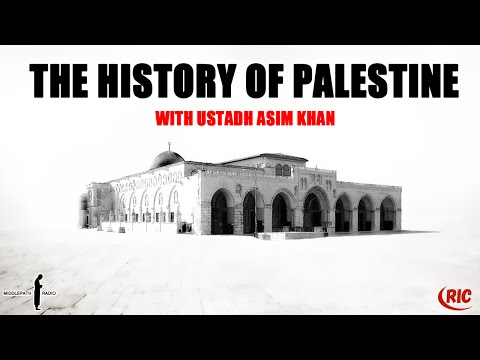 The History of Palestine with Ustadh Asim Khan