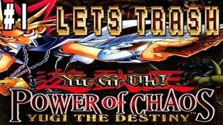 TKs Let´s Trash! Episode #1 - Yugioh Power of Chaos - Yugi the Destiny!