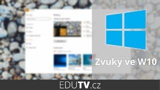 Zvuky v systému Windows 10 | EduTV