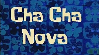 SpongeBob Production Music Cha Cha Nova