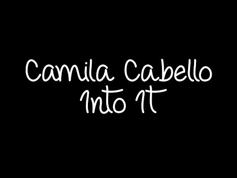 Camila Cabello - Into It Lyrics