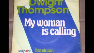 Dwight Thompson - My Woman Is Calling  (HD)