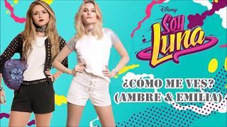Soy Luna 2 - ¿Como me ves?  (Ambre & Emilia)