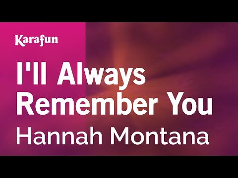 Karaoke I'll Always Remember You - Hannah Montana *
