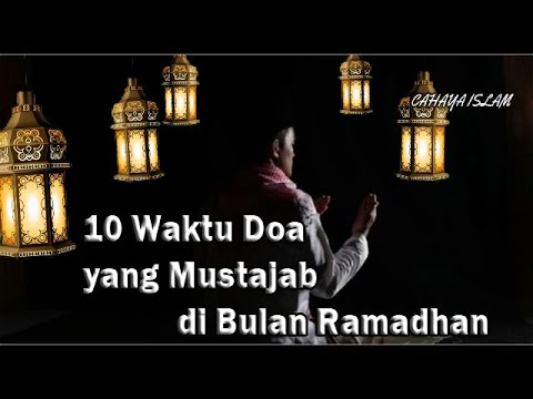 Masyaallah!!!10 Waktu Doa yang Mustajab di Bulan Ramadhan ...