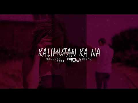 Kalimutan Ka Na (New Version) By.Valeska - Daryl Strong Feat.Yayoi of 420 Music