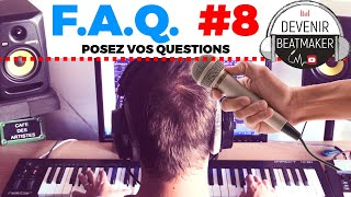 [FAQ #8] POSEZ VOS QUESTIONS