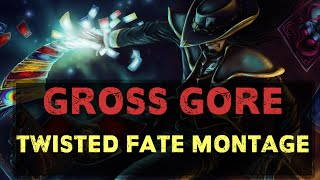 gross gore montage 2   best twisted fate plays