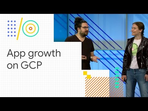 Pick the right tools to grow your app on Google Cloud Platform (Google I/O '18)