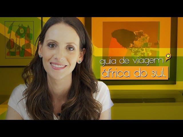O que você precisa saber pra viajar pra África do Sul