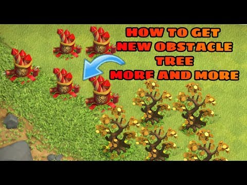 HOW TO GET MORE AND MORE NEW OBSTACLES TREES IN CLASH OF CLAN