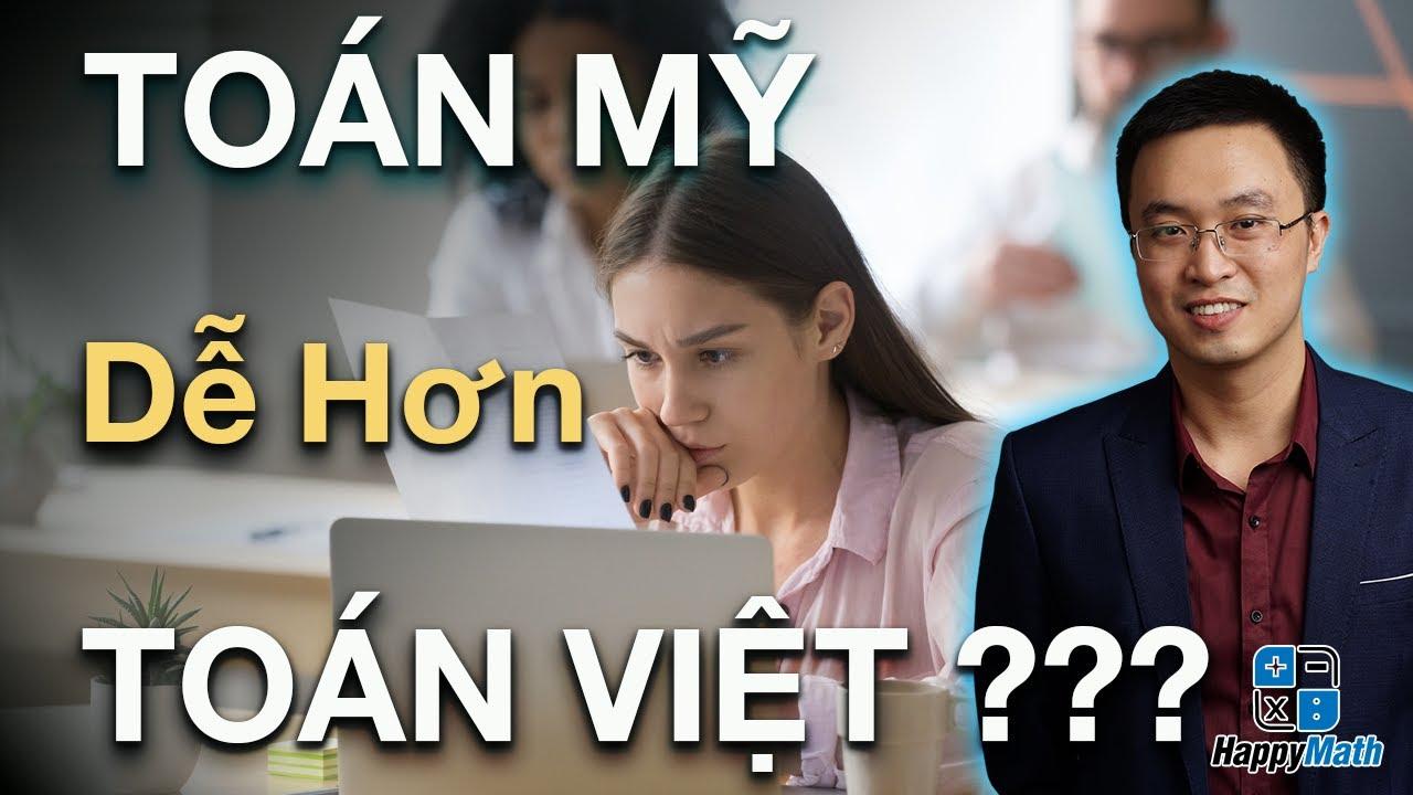 Toán Mỹ Có Dễ Hơn Toán Việt – Chia Sẻ Kinh Nghiệm Dạy Toán Quốc Tế