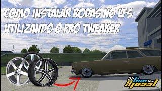 (ATUALIZADO) TUTORIAL LIVE FOR SPEED - Como instalar rodas usando o PRO TWEAKER