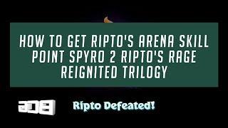 How To Get Ripto's Arena Skill Point Spyro 2 Ripto's Rage Reignited Trilogy