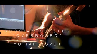 """""""Overboard"""" - Russian Circles 