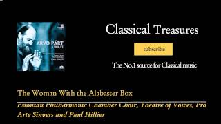 Arvo Pärt - The Woman With the Alabaster Box