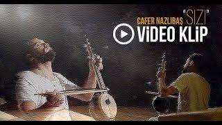 Cafer Nazlıbaş - SIZI (2017 Video Klip)