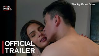 Significant Other Trailer (2018)    Lovi Poe, Erich Gonzales, Tom Rodriguez
