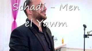 Schadi Shadi - Men el Yawm Top 2016 NEW NEU