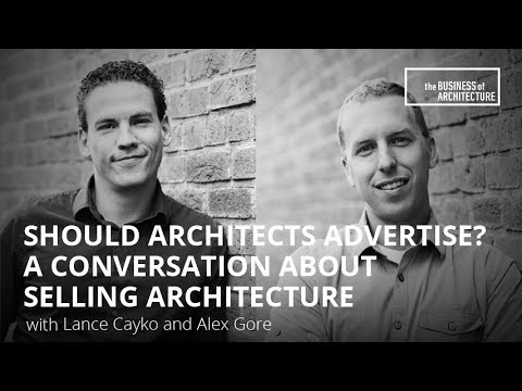 Should Architects Advertise? A Conversation About Selling Architecture
