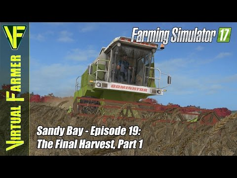 Let's Play Farming Simulator 17 - Sandy Bay, Episode 19: The Final Harvest, Part 1