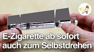 E-Zigarette ab sofort auch zum Selbstdrehen