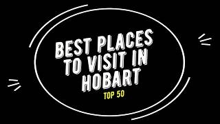 TOP 50 HOBART Attractions (Things to Do and See)