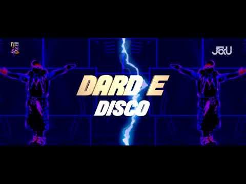 Dard E Disco - J&U - Remix