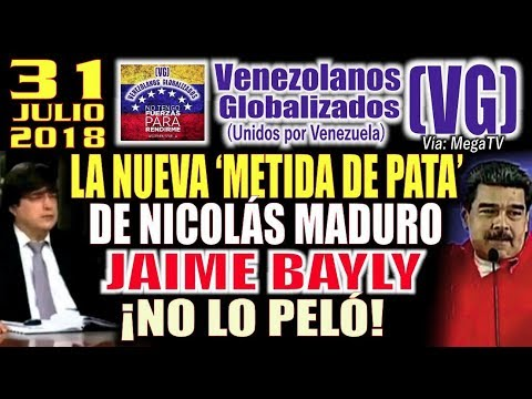 (31/7/18) – La  «NUEVA METlDA DE PĄTA de Nicolás Maduro»   -  JAIME BAYLY…  ¡NO LO PĘLÓ!  – (VG)