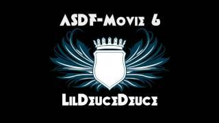 ASDFMovie 6 song - LilDeuceDeuce